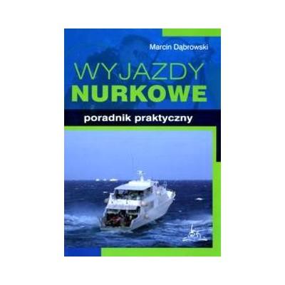 Książka Wyjazdy Nurkowe poradnik praktyczny